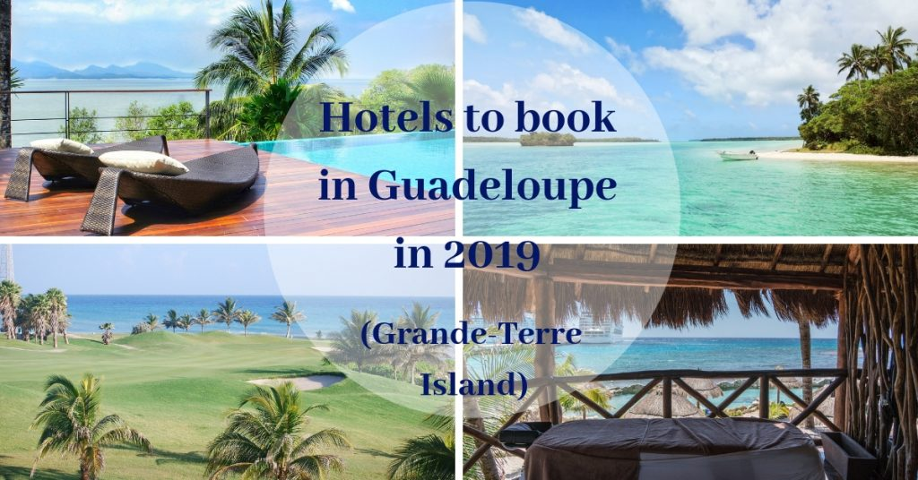Hotels to book in Guadeloupe in 2019