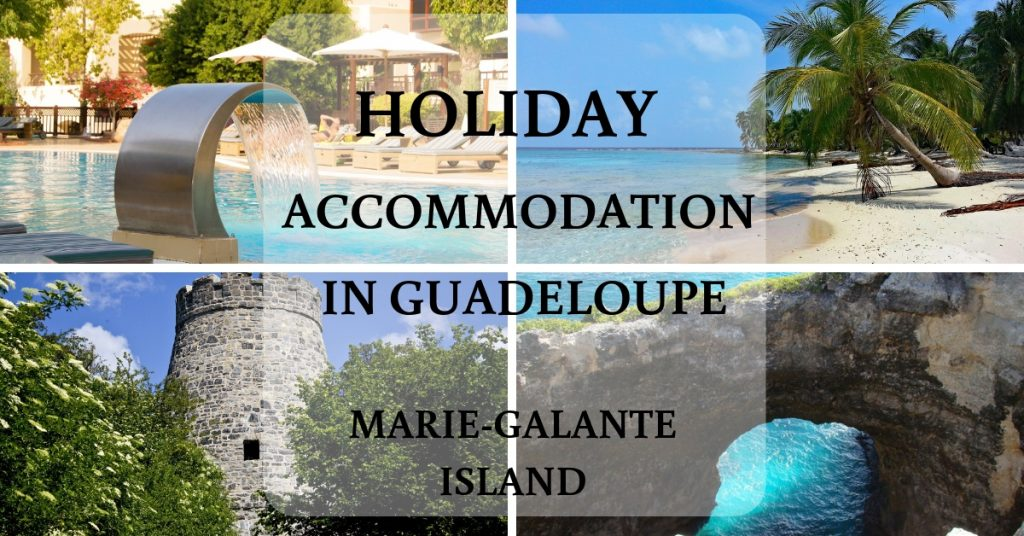 Holiday accommodation in Guadeloupe (Marie-Galante)